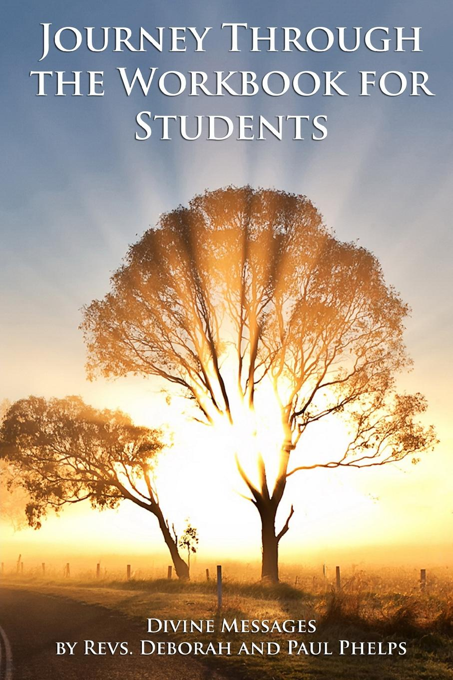 Revs Deborah Phelps, Rev Paul Phelps Divine Messages. A Journey Through the Workbook for Students in a Course in Miracles deborah morse denenholz a companion to the brontes