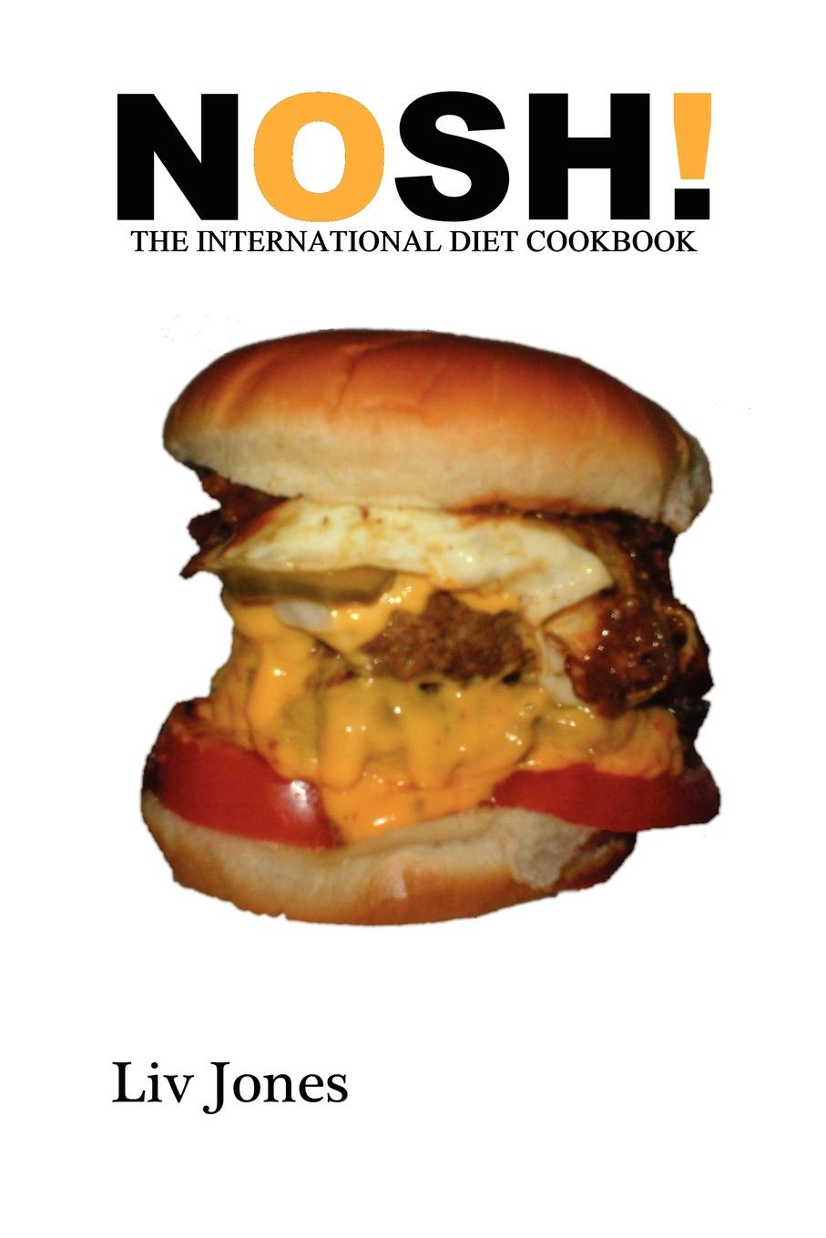 Liv Jones Nosh - The International Diet Cookbook the book lover s cookbook
