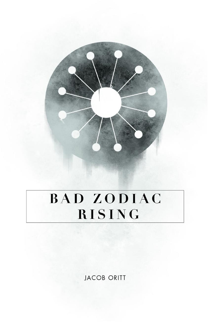 Jacob Oritt Bad Zodiac Rising final fantasy xii the zodiac age ограниченное издание steelbook ps4