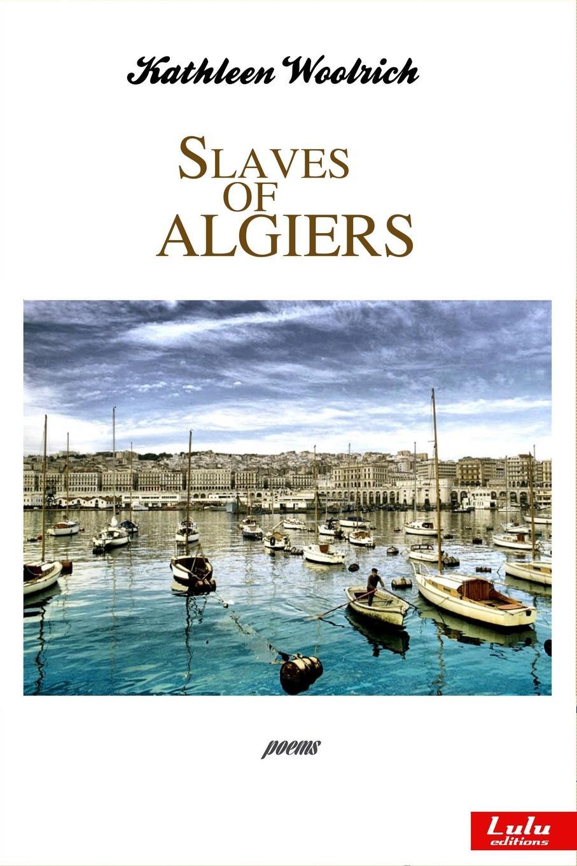 Kathleen Woolrich Slaves of Algiers kathleen tessaro the flirt