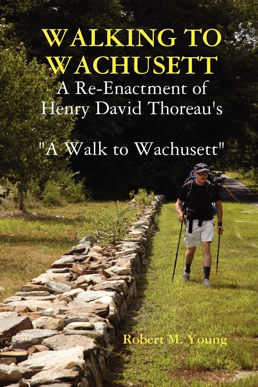Robert M. Young Walking to Wachusett robert young j c empire colony postcolony