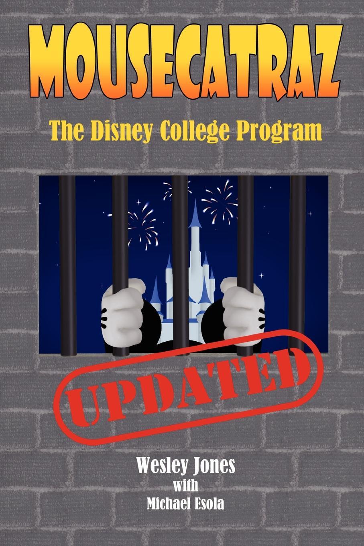 Wesley Jones Michael Esola Mousecatraz The Disney College Program