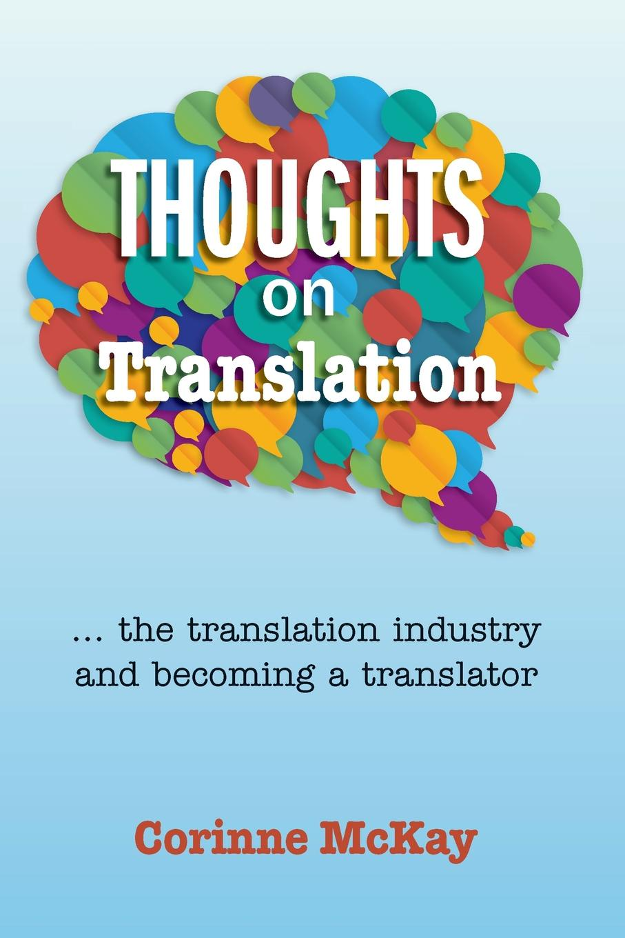 Thoughts on Translation Corinne McKay's blog Thoughts on Translation is of...