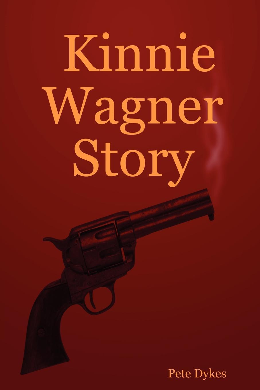 Pete Dykes Kinnie Wagner Story printio sheriff