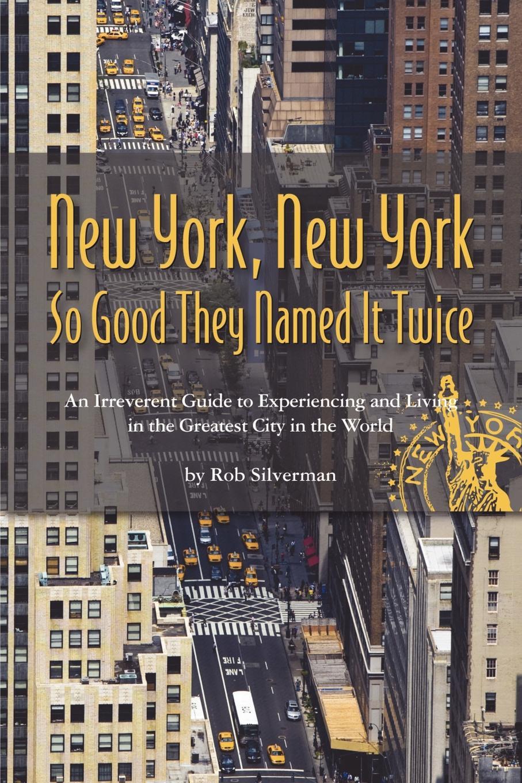 Rob Silverman New York, New York kobbé gustav new york and its environs