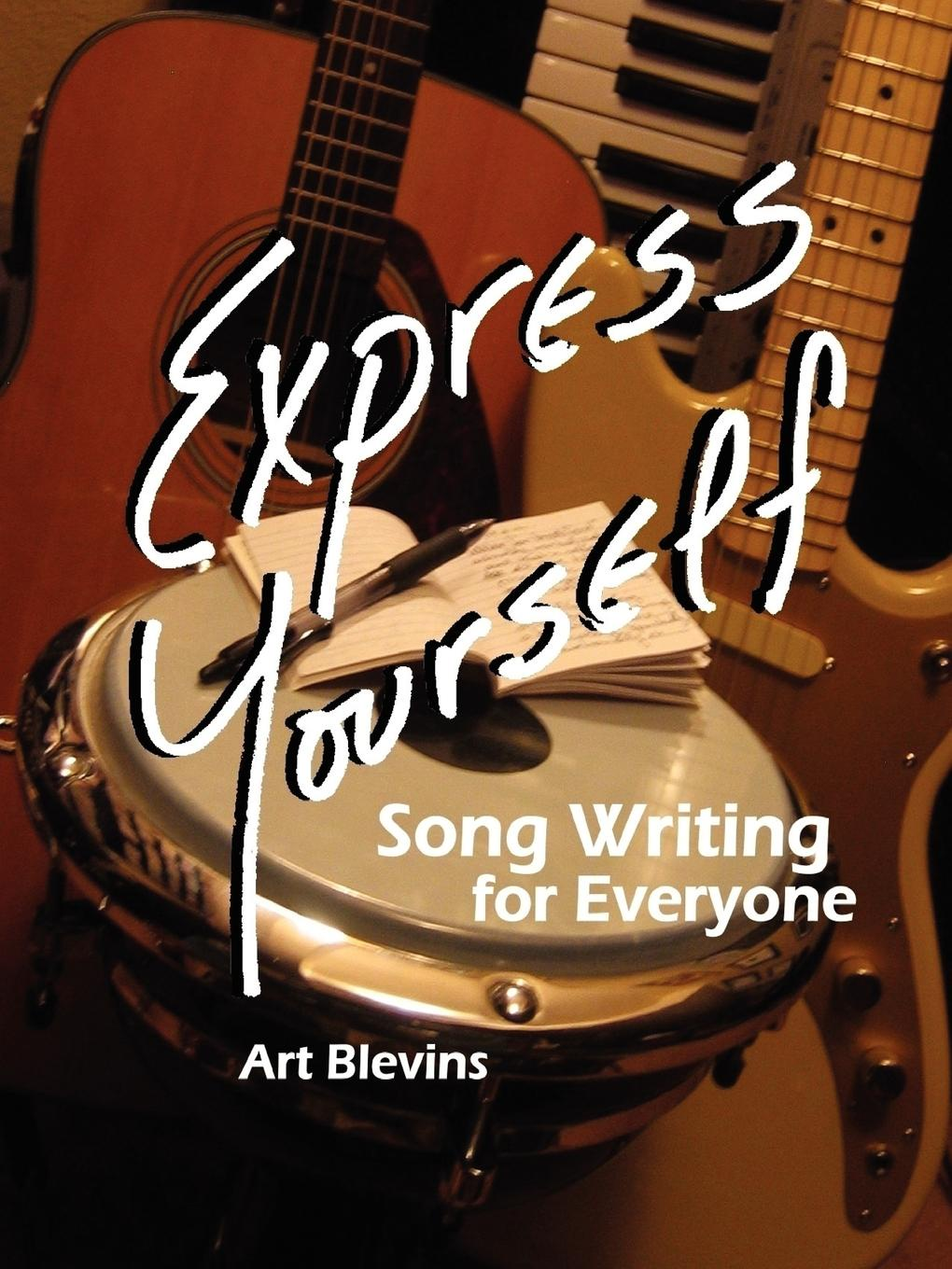 Art Blevins Express Yourself. Song Writing for Everyone. tim murphey music and song