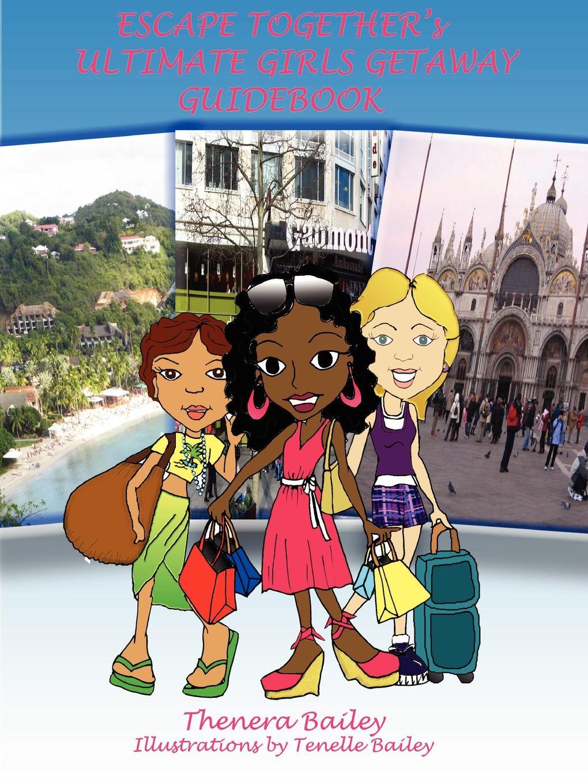 Thenera Bailey Escape Together.s Ultimate Girls Getaway Guidebook подножка задняя bike attitude с универсальным креплением 24 28 dksr cd105 ab01