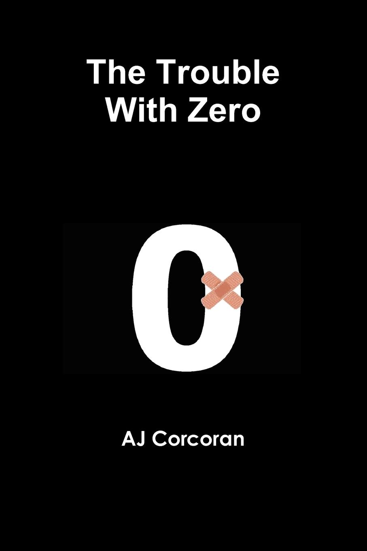 цены на AJ Corcoran The Trouble With Zero  в интернет-магазинах