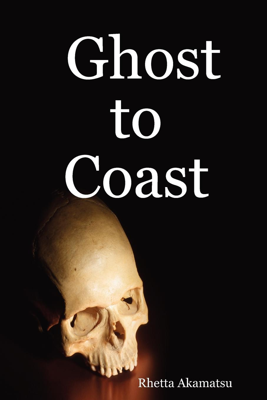 цена на Rhetta Akamatsu Ghost to Coast
