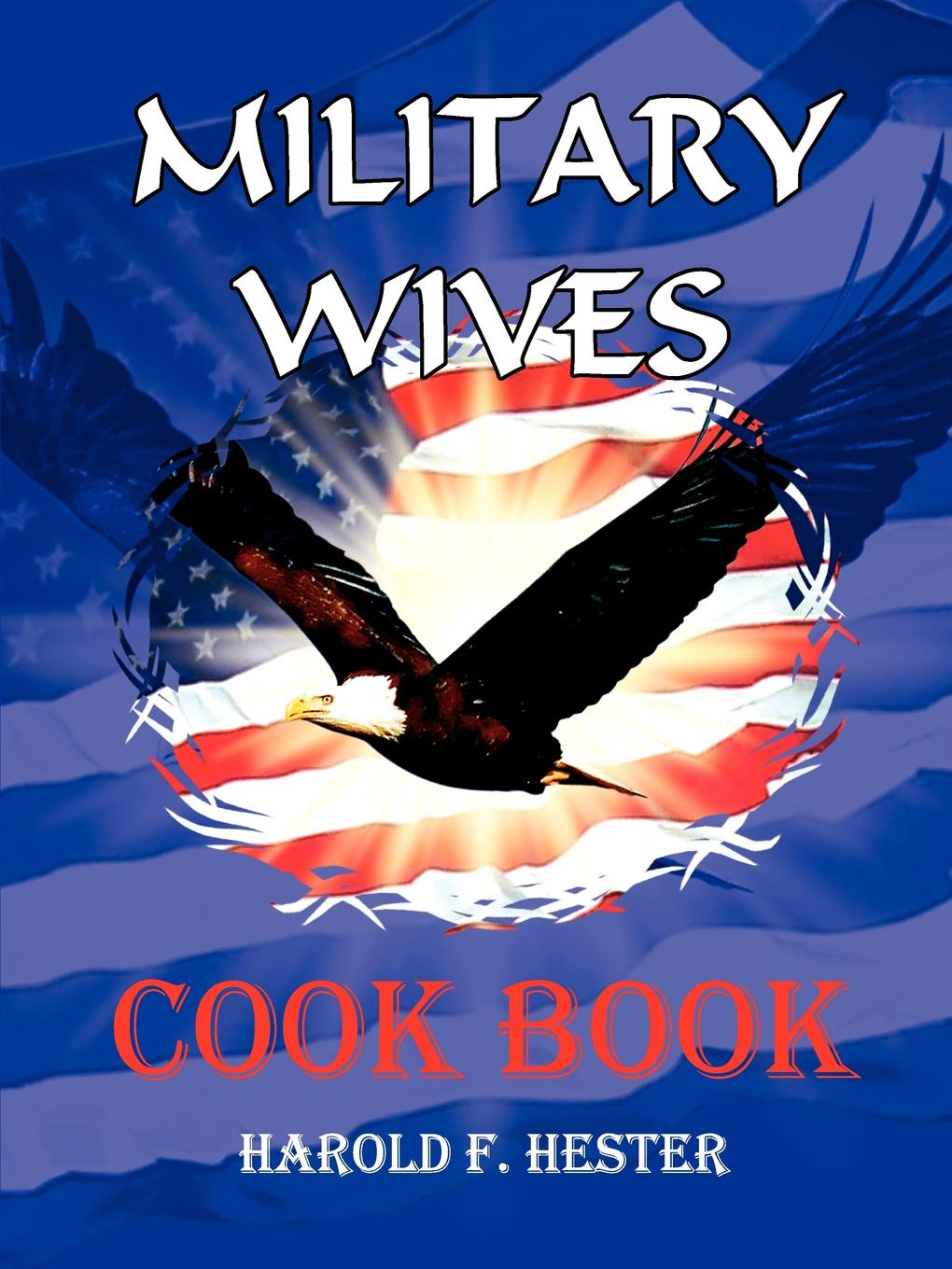 harold hester Military Wives Cook Book the wives military the military wives wherever you are – louise's story