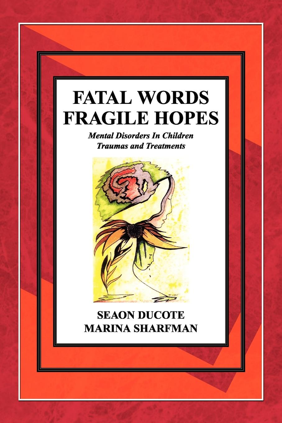 Seaon Ducote Fatal Words Fragile Hopes claire seeber the girl with the fragile mind