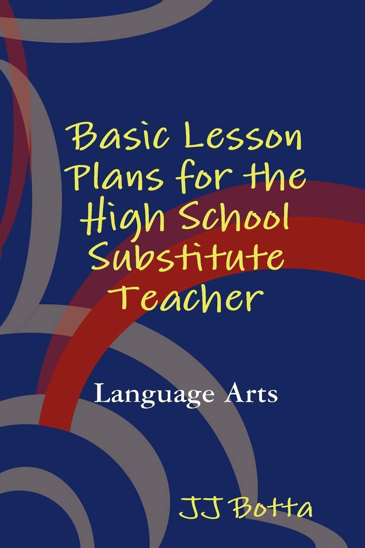 JJ Botta Basic Lesson Plans for the High School Substitute Teacher oxford practice grammar basic lesson plans and worksheets