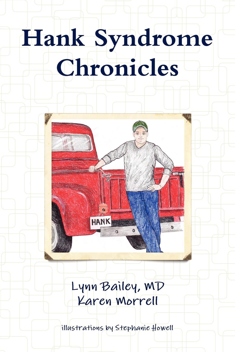 MD Lynn Bailey, Karen Morrell Hank Syndrome Chronicles