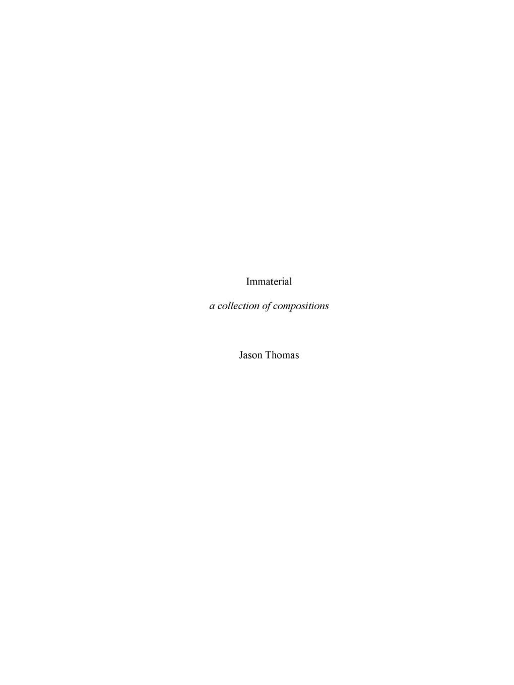 Jason Thomas Immaterial -- A Collection of Compositions towards improved compositions application of peer editing