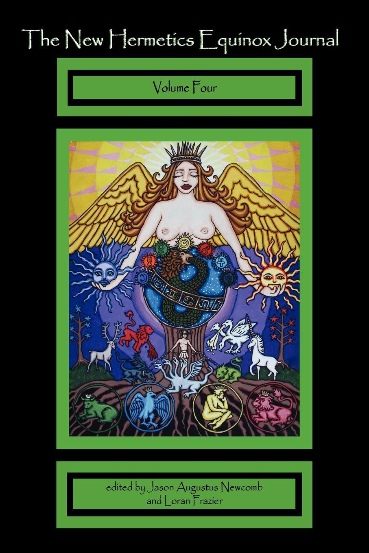 Jason Augustus Newcomb, Loran Frazier The New Hermetics Equinox Journal Volume 4 new german review new german review a journal of germanic studies volume 25 2011