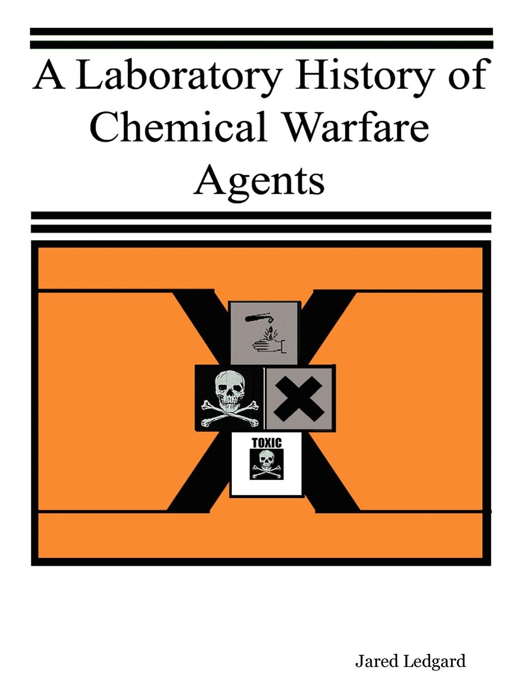Jared Ledgard A Laboratory History of Chemical Warfare Agents athena drewes a the therapeutic powers of play 20 core agents of change