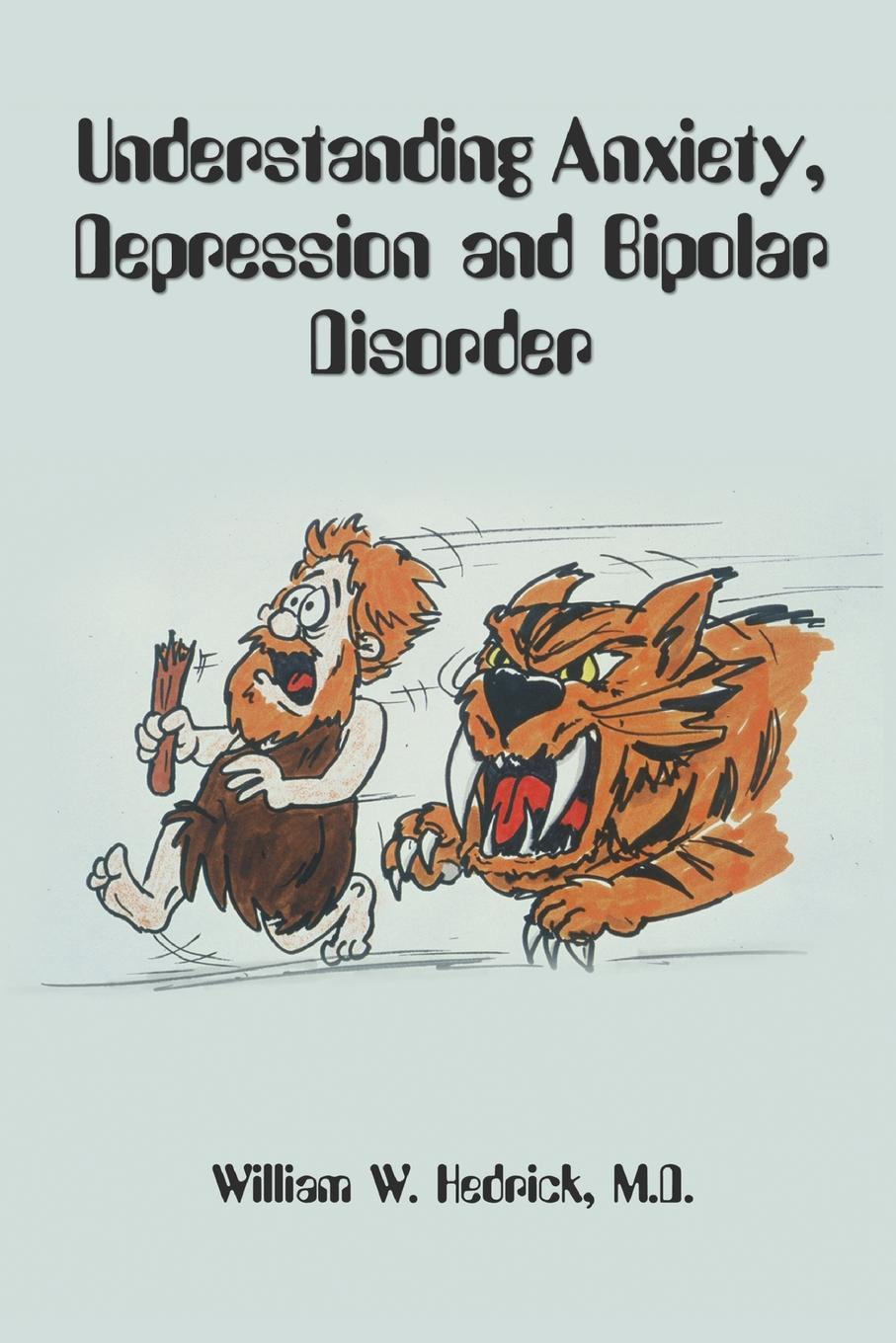 William Hedrick Understanding Anxiety, Depression and Bipolar Disorder order and disorder anthropological perspectives