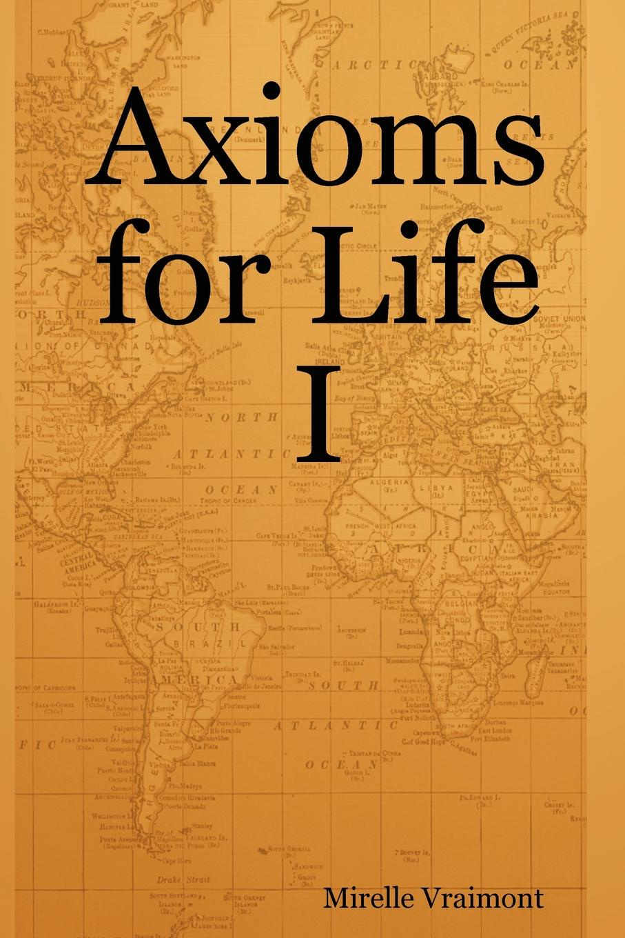 Mirelle Vraimont Axioms for Life I aunts
