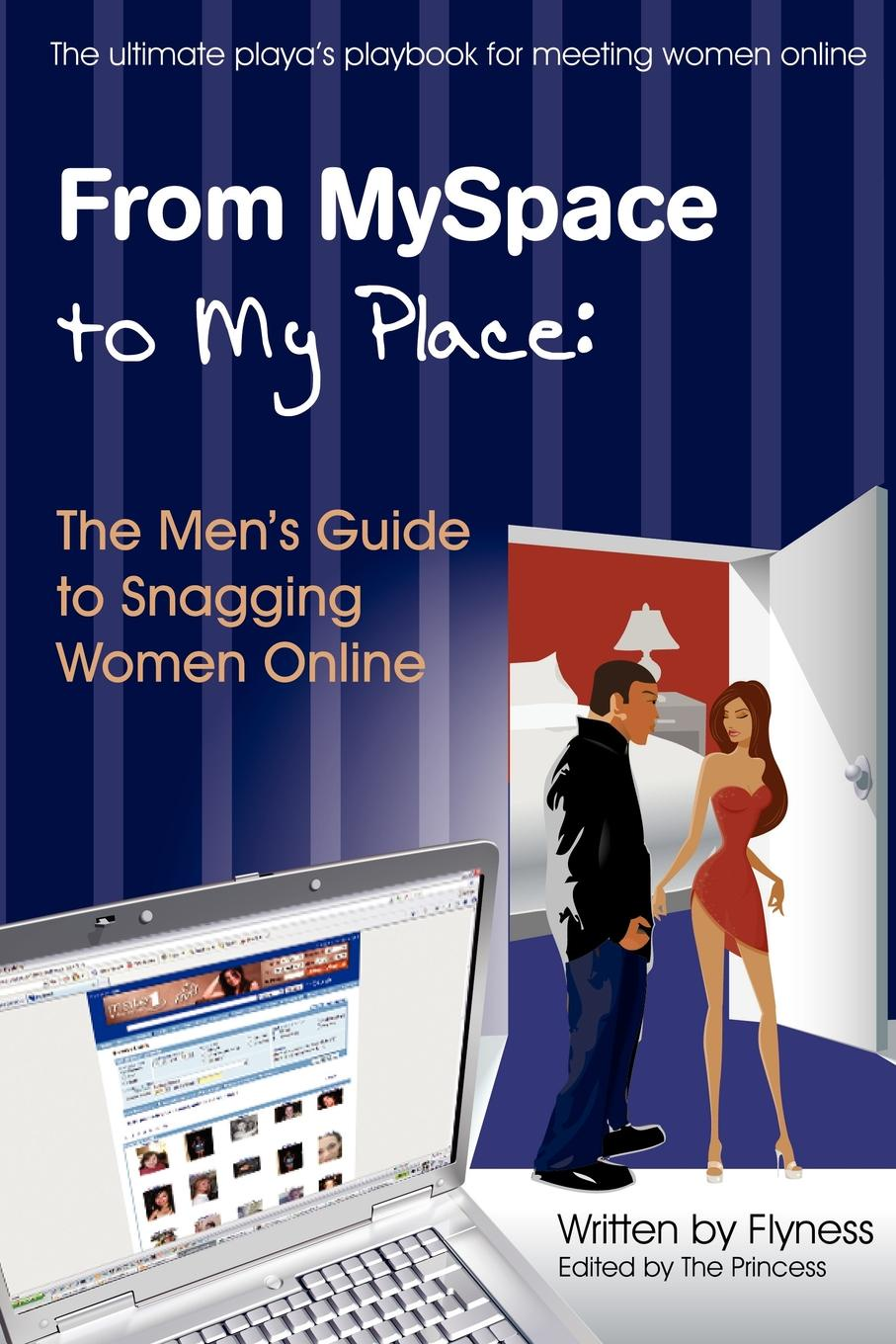 цена на Flyness From Myspace to My Place. The Men.s Guide to Snagging Women Online