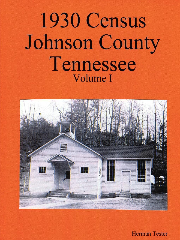 цена Herman Tester 1930 Census Johnson County Tennessee Volume I онлайн в 2017 году