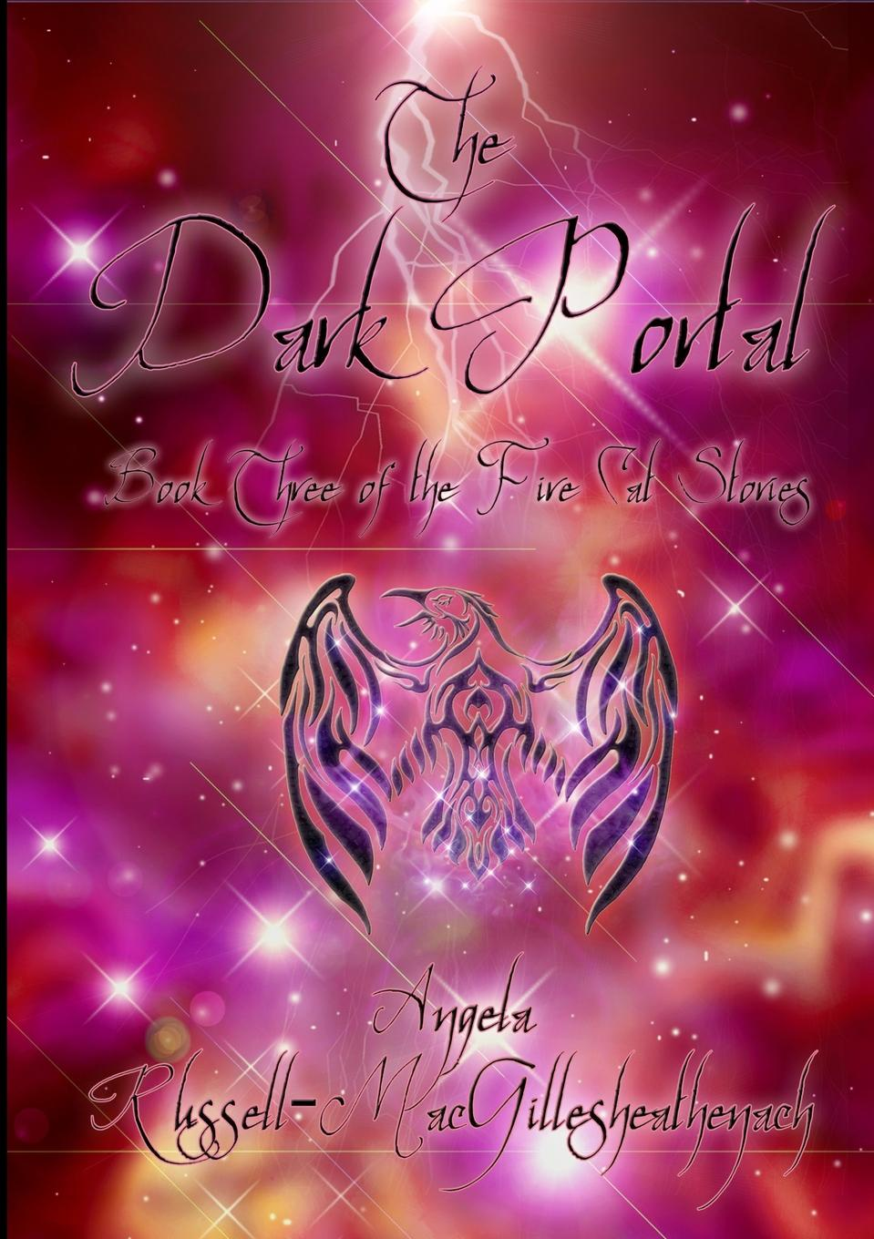 Angela Russell-MacGillesheathenach The Dark Portal - Book Three of the Fire Cat Stories the mystery of the fire dragon