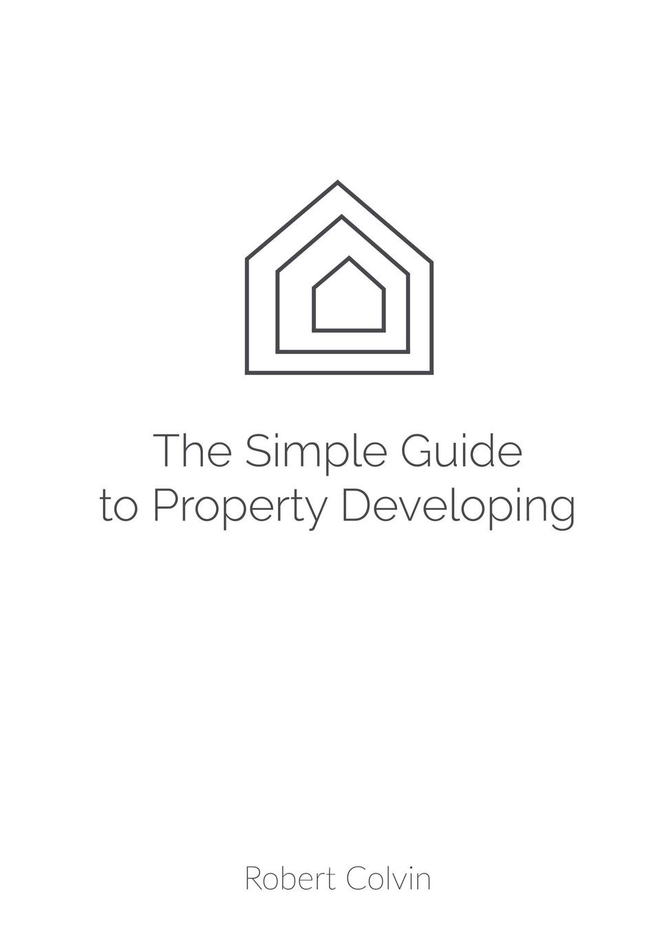 Robert Colvin The SIMPLE guide to Property Developing kirsten kemp flipping confidential the secrets of renovating property for profit in any market