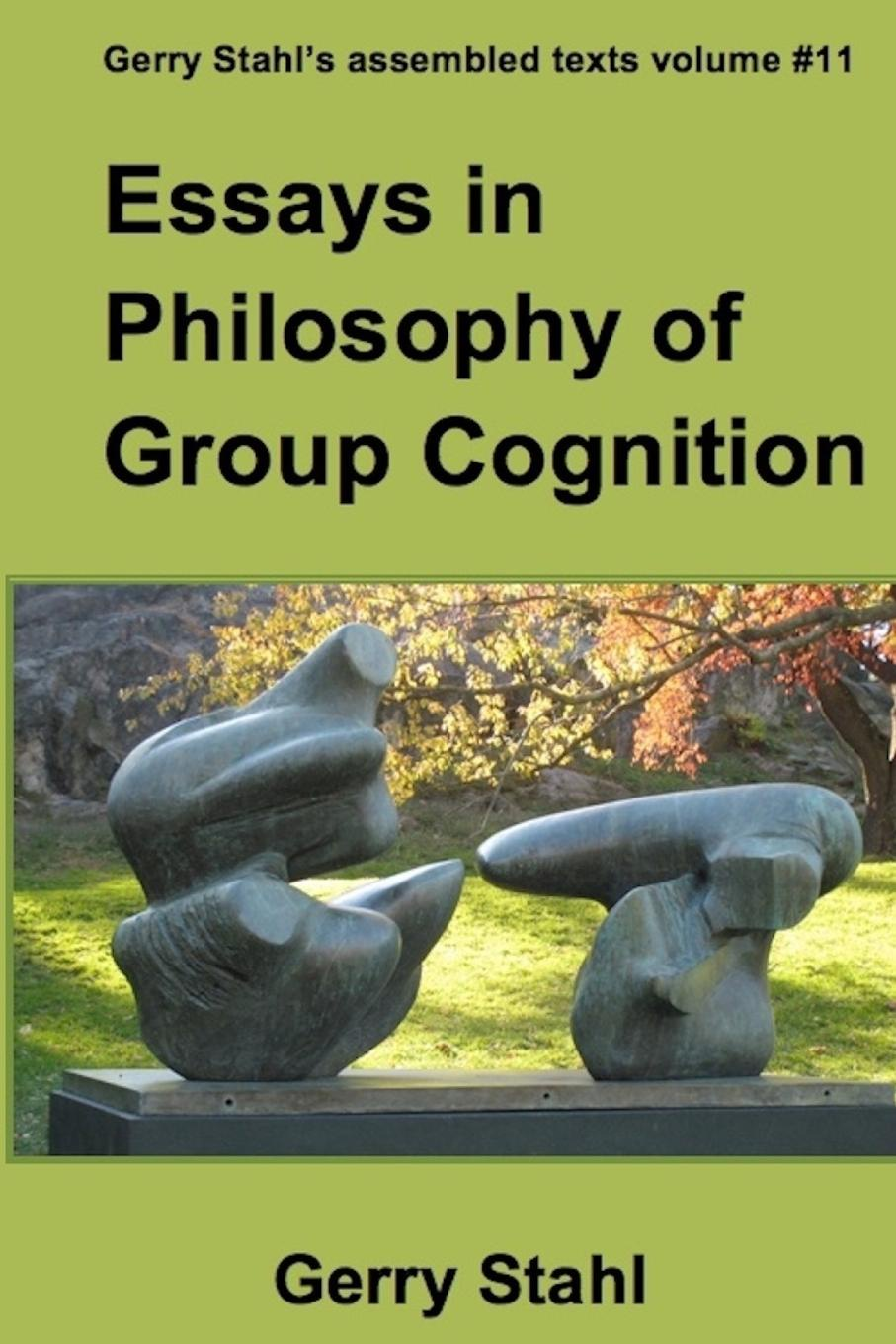 Gerry Stahl Essays in Philosophy of Group Cognition