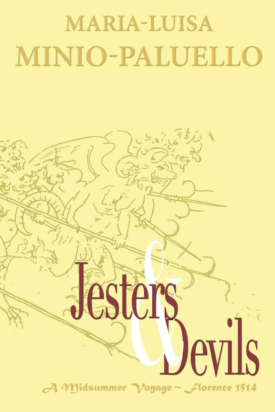 Фото - Maria-Luisa Minio-Paluello Jesters and Devils. A Venetian Ship of Fools, in Florence on a Midsummer Voyage in 1514. Is there method in this folly. medici of florence