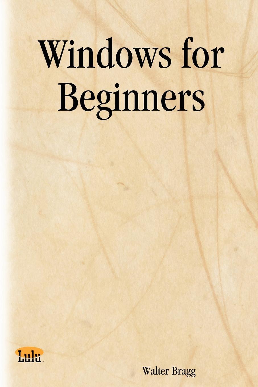 все цены на Walter Bragg Windows for Beginners онлайн