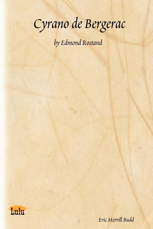 Eric Merrill Budd Cyrano de Bergerac. By Edmond Rostand