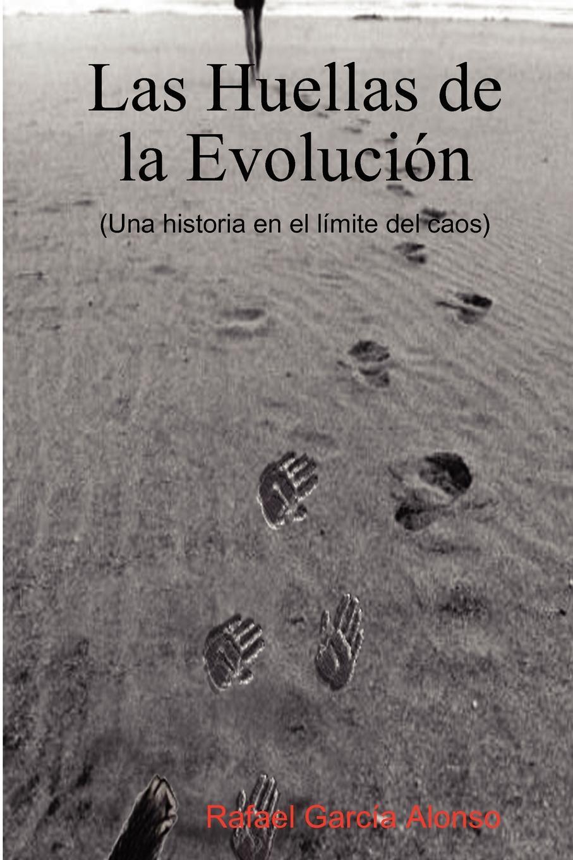 Rafael García Alonso Las Huellas de la Evolucion недорго, оригинальная цена
