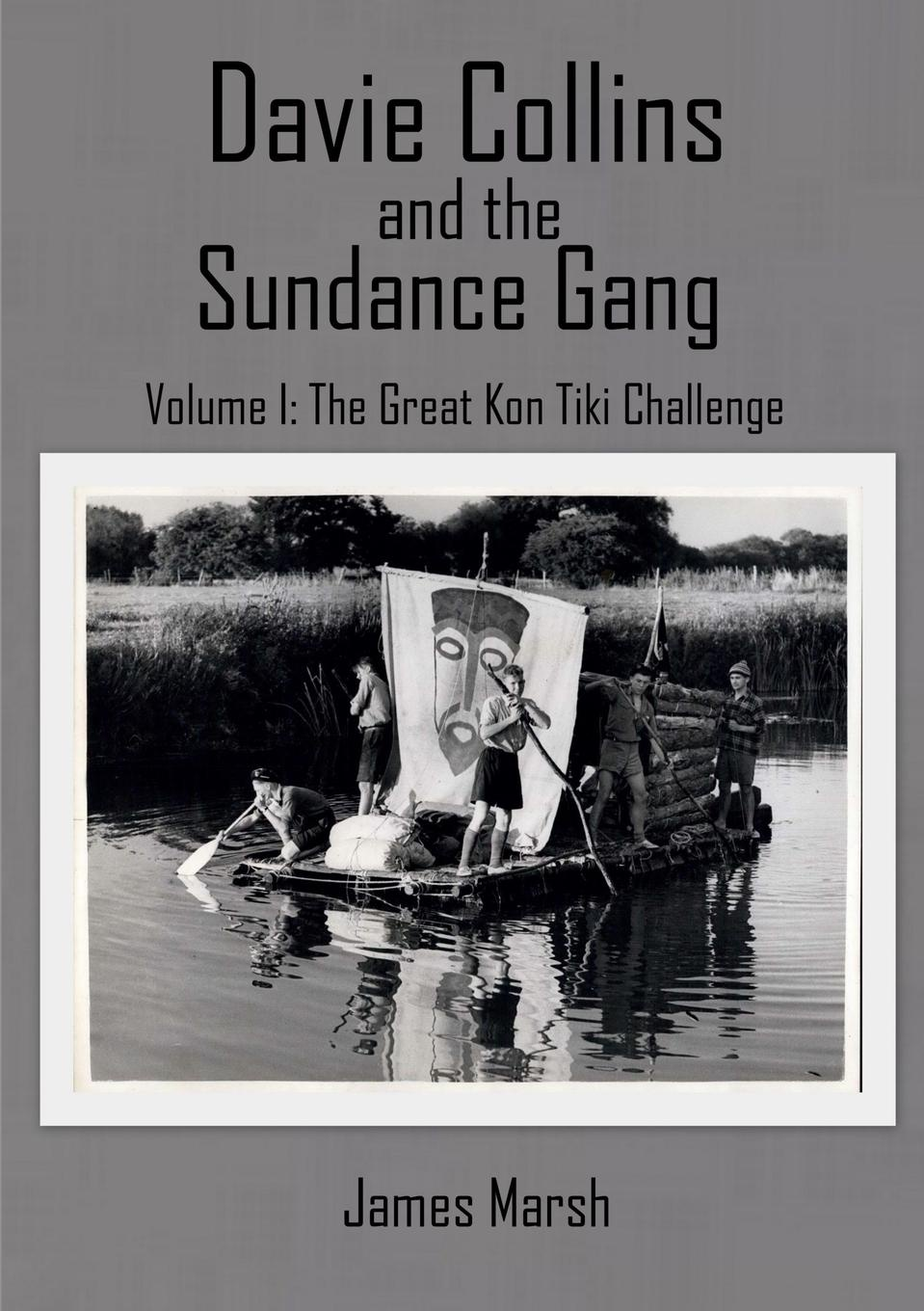 James Marsh Davie Collins and the Sundance Gang Volume One. The Great Kon-Tiki Challenge grace davie religion in britain a persistent paradox