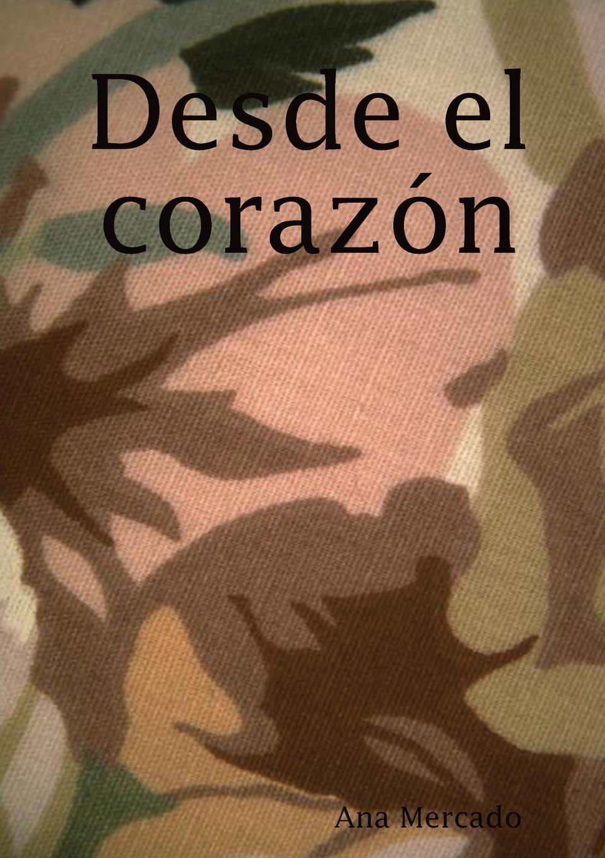 Ana Mercado Desde El Corazon desde el amanecer