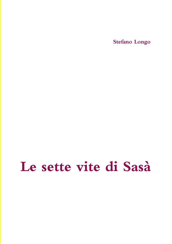 Stefano Longo Le sette vite di Sasa цена