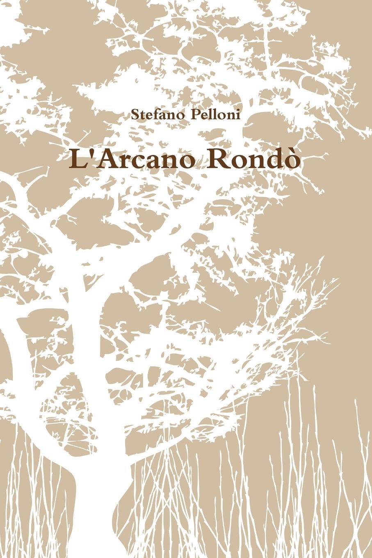 Stefano Pelloni L.Arcano Rondo stefano pelloni inkubi kemioterapici