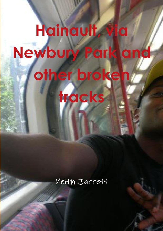 Keith Jarrett Hainault, Via Newbury Park and Other Broken Tracks keith johnson acoustic and auditory phonetics
