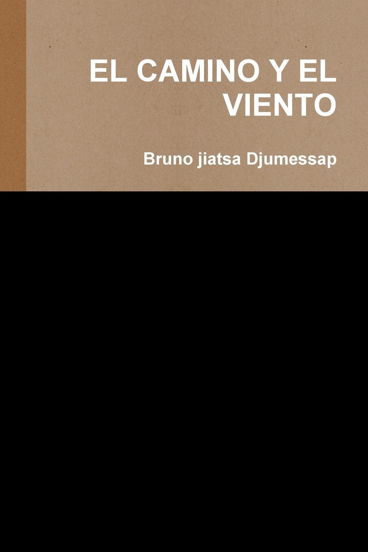 Bruno jiatsa Djumessap EL CAMINO Y EL VIENTO все цены