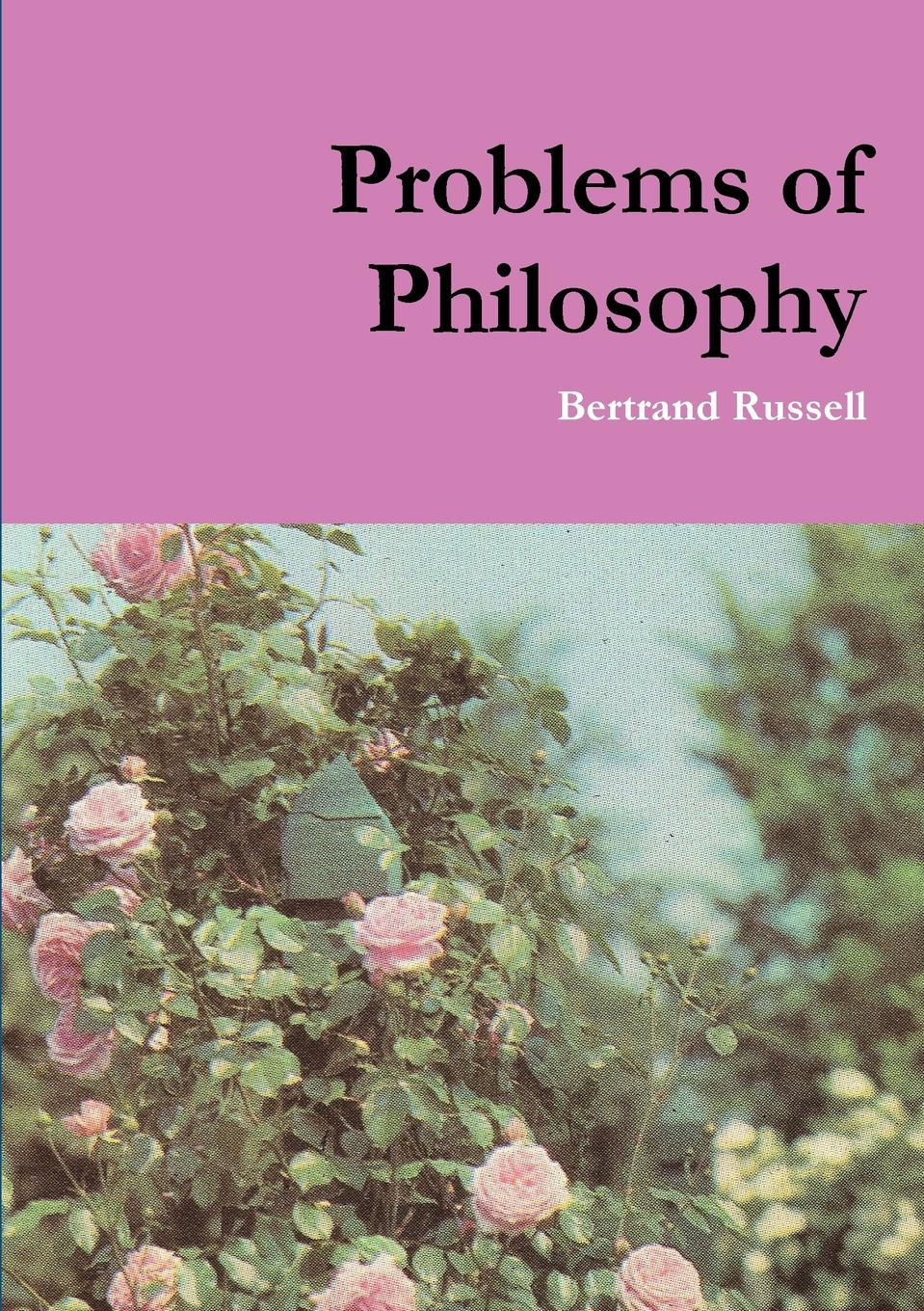 Bertrand Russell Problems of Philosophy russell bertrand the problems of philosophy
