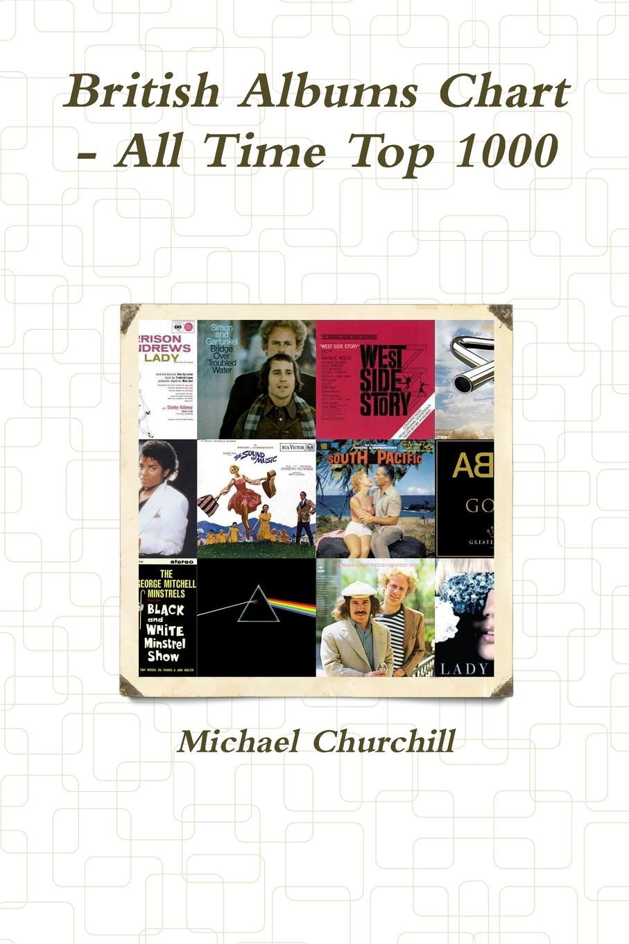 Michael Churchill British Albums Chart - All Time Top 1000