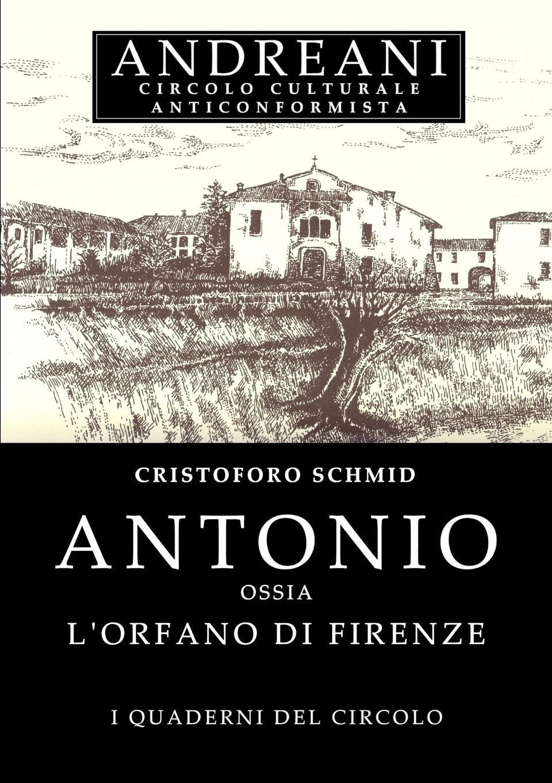 Christoph von Schmid Antonio ossia L.Orfano di Firenze christoph von schmid kurze erzahlungen