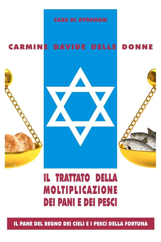 Carmine Davide Delle Donne Il trattato della moltiplicazione dei pani e dei pesci alessia martinis il viaggiatore dei sogni