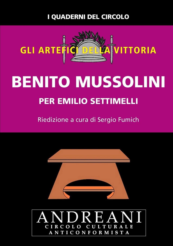 Emilio Settimelli Benito Mussolini