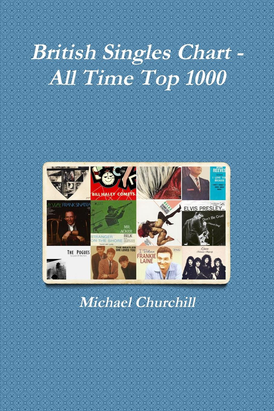 Michael Churchill British Singles Chart - All Time Top 1000