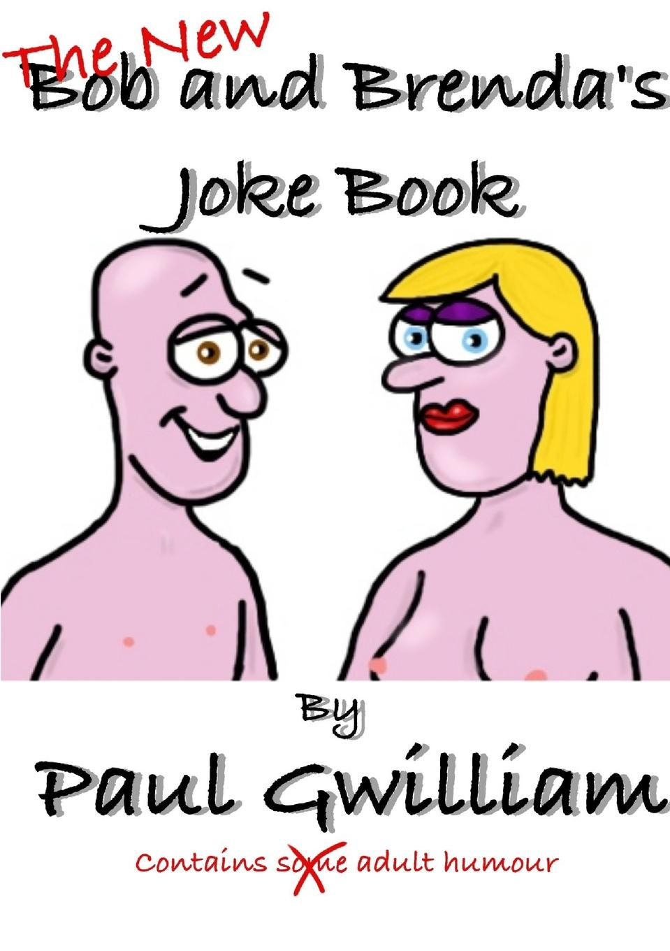 Paul Gwilliam Bob and Brenda.s New Joke Book killing joke killing joke brighter than a thousand suns picture