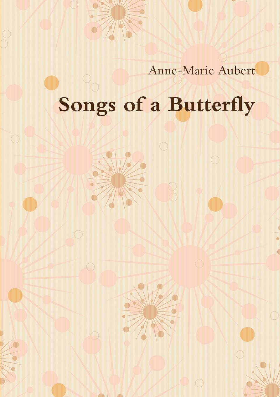 Anne-Marie Aubert Songs of a Butterfly anne marie winston the baby consultant