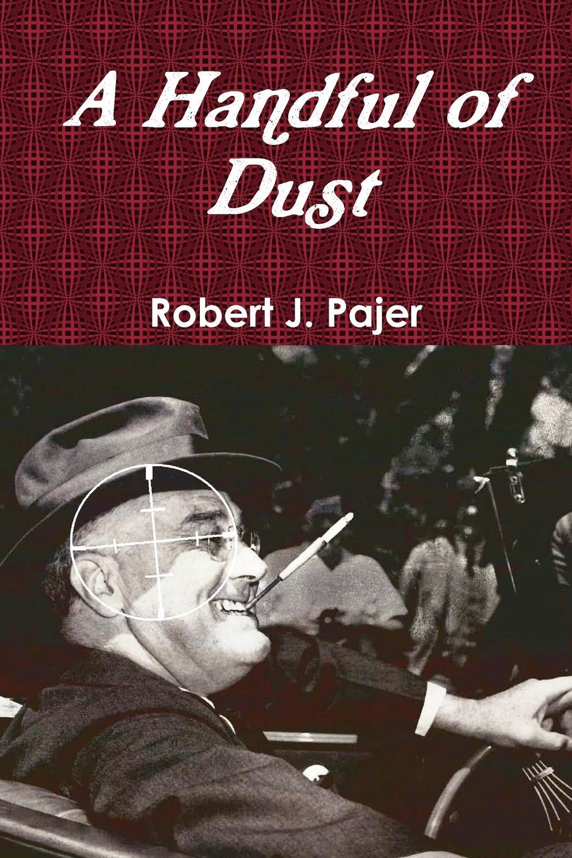 лучшая цена Robert J. Pajer A Handful of Dust
