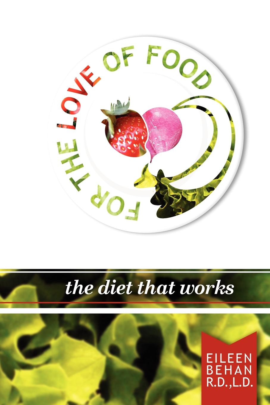 Eileen Behan For the Love of Food the Diet that Works michael burchell no excuses how you can turn any workplace into a great one