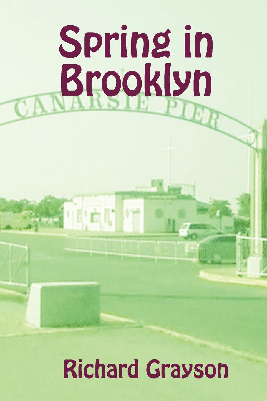 Richard Grayson Spring in Brooklyn цена и фото