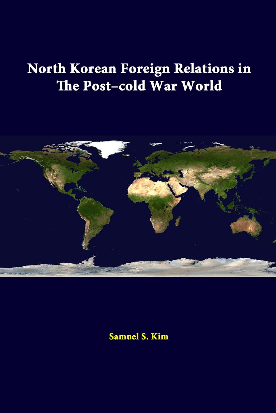 Strategic Studies Institute, Samuel S. Investigation North Korean Foreign Relations In The Post-Cold War World ralph levering b the cold war a post cold war history