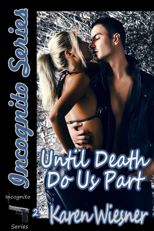 Karen Wiesner Until Death Do Us Part, Book 2 of the Incognito Series стоимость